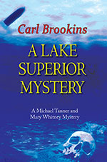 A Lake Superior Mystery by Carl Brookins
